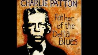 Charlie Patton Some Of These Days