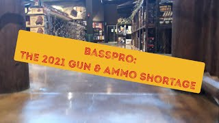 BassPro Cleaned Out: The 2021 Gun and Ammo Shortage