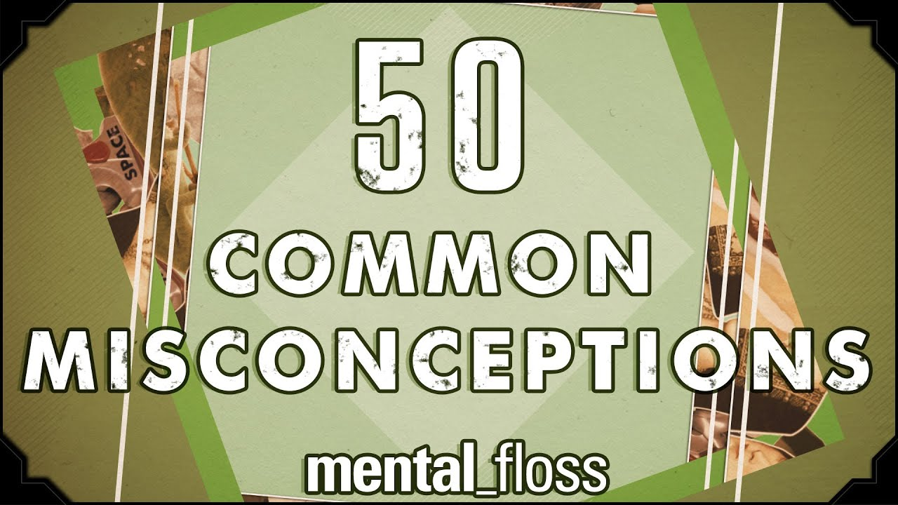 Debunking 50 Common Misconceptions