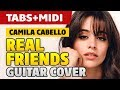 Camila Cabello - Real Friends (Acoustic Fingerstyle Guitar Cover, Free Tabs + Guitar Lessons)