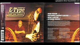 E-Type ‎– Hold Your Horses (Extended Version – 1999)