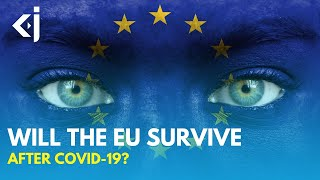Will the EUROPEAN UNION COLLAPSE after COVID? - KJ REPORTS