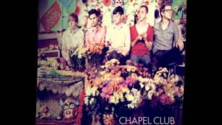 Chapel Club - O Maybe I