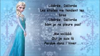 """La Reine des Neiges- """"Liberée, Délivrée"""" paroles"""