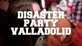 preview picture of video 'DISASTER PARTY VALLADOLID'