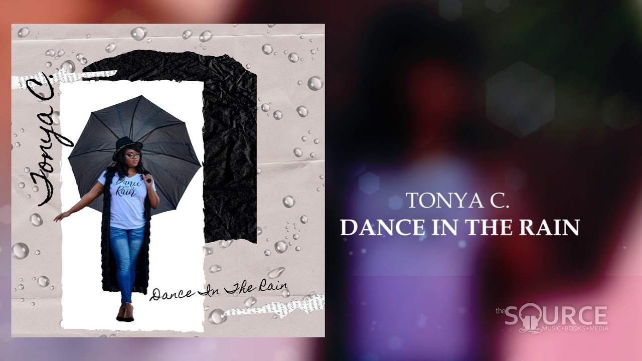 Tonya C. - DANCE IN THE RAIN (single)