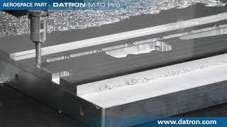 Aerospace Part Machined on DATRON M10 Pro