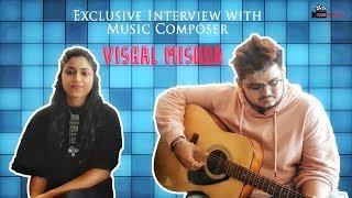 Exclusive Interview With Music Composer Vishal Mishra   Kabir Singh   Kaise Hua