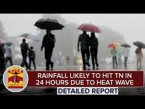 Rainfall-Likely-To-Hit-Tamil-Nadu-in-24hrs-Due-To-Summer-Heat-Wave-Detailed-Report