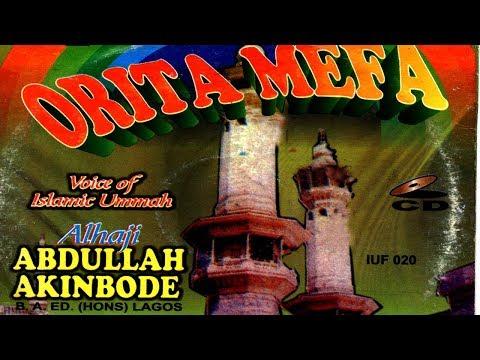 ORITA MEFA - Alhaji Abdullah Gbade Akinbode