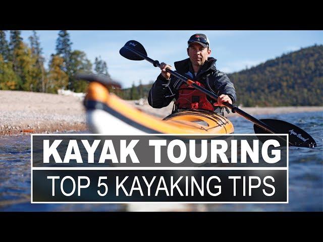 Kayak Touring   Top 5 Kayak Touring Tips
