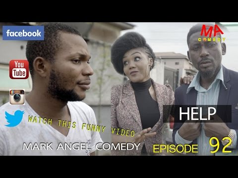Mark Angel Comedy - Help (Episode 92) [Starr. Denilson Igwe, Uju Sylvanus]