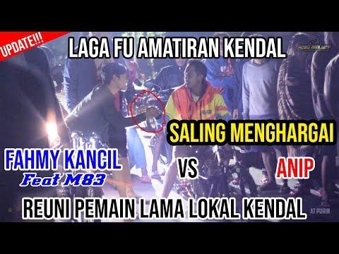 NGERI!! GANDENG XXJT!!  LAGA FU AMATIR KENDAL!! FAHMY M83 VS ANIP | KCSW PROJECT