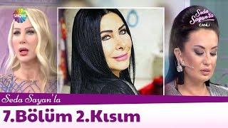 Seda Sayan'la 7.Bölüm 2.Kısım | 16 Ocak 2018