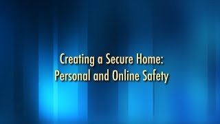 Creating a Secure Home: Personal and Online Safety