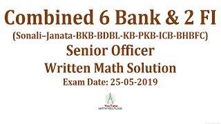 Combined 6 BANK & 2FI Senior Officer Written Math Solution  Exam Date: 25-05-2019