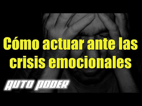 Cómo actuar ante las crisis emocionales