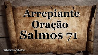 Arrepiante E Fortíssima A Oração Do Salmo 71