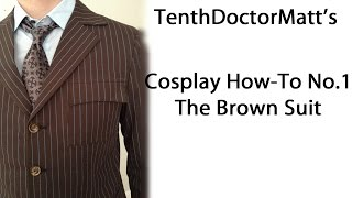 The Brown Suit: Tenth Doctor Cosplay How-To No.1
