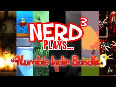 Nerd³ Plays... The Humble Indie Bundle 8 Mp3