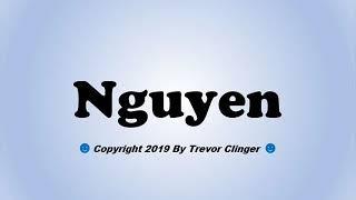 how to pronounce nguyen - Kênh video giải trí dành cho thiếu