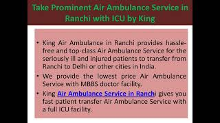 Book High-Quality Air Ambulance Service in Varanasi by King