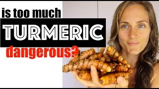 The Dangers of TOO MUCH Turmeric