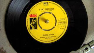 JOHNNIE TAYLOR - I AIN'T PARTICULAR