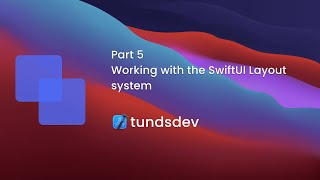 Part 5 - Working with the SwiftUI Layout system