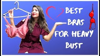 Best Bras for Heavy Bust | Types of BRA For HEAVY BREAST GIRLS | Styling Tips for Heavy Breasts