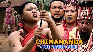 Chimamanda The Fisher Girl Season 1 - (New Movie) 2018 Latest Nigerian Nollywood Movie Full HD