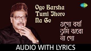 Ogo Barsha Tumi Jhoro Na Go with lyrics | Manna Dey