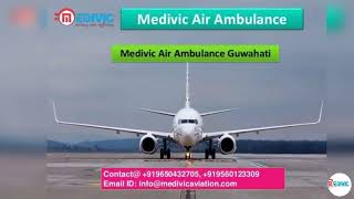 Very Low Price Air Ambulance Guwahati to Delhi by Medivic