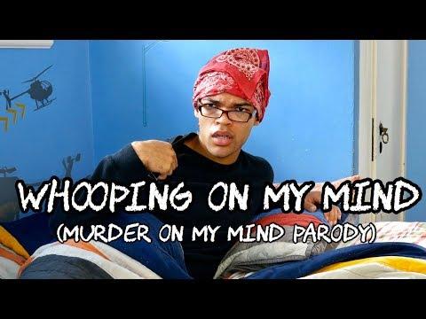 Whooping On My Mind (Murder On My Mind Parody)