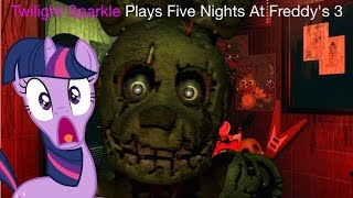 Twilight Sparkle Plays Five Nights At Freddy's 3