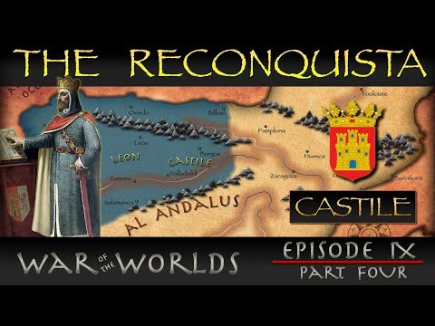 The Reconquista - Part 4 History of Castile