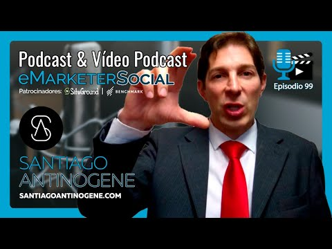 Santiago Antinogene y como cambiar de actitud | Vídeopodcast eMarketerSocial