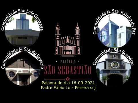 Palavra do dia 16-09-2021 Padre Fábio Luiz Pereira scj