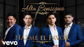 Hazme el Favor  - Alta Consigna  (Video)