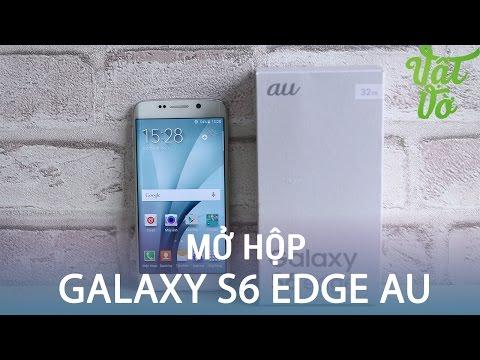 Videos: Video - Mở hộp Samsung Galaxy S6 Edge AU SCV31 giá chỉ hơn 8 triệu