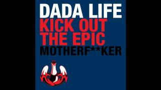 [INSTRUMENTAL] Dada Life - Kick Out The Epic Motherf**ker