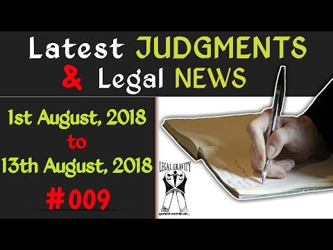 Latest Judgments   Legal News #009 {01August,2018 to 13August,2018}