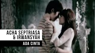 ACHA SEPTRIASA & IRWANSYAH - Ada Cinta (Official Music Video)