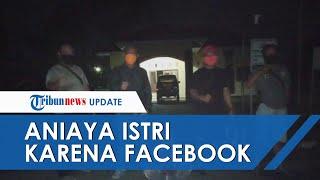 Gara-gara Temannya Diblokir di Facebook, Pria di Way Kanan Ini Tega Aniaya Istri
