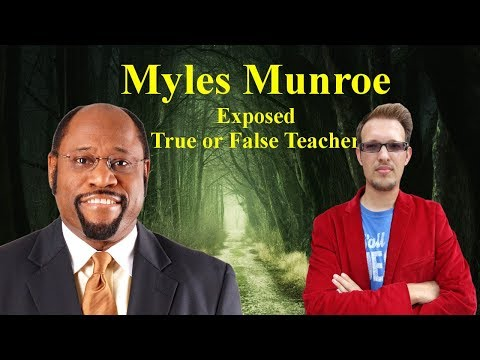 Myles Munroe Exposed: Who is Myles Munroe: True or False Teacher?