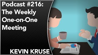 #216: The Weekly One-on-One Meeting (Part 1)
