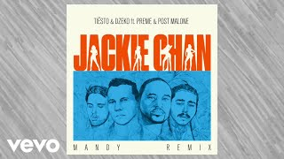 Tiësto, Dzeko   Ft. Preme & Post Malone – Jackie Chan (MANDY Remix)