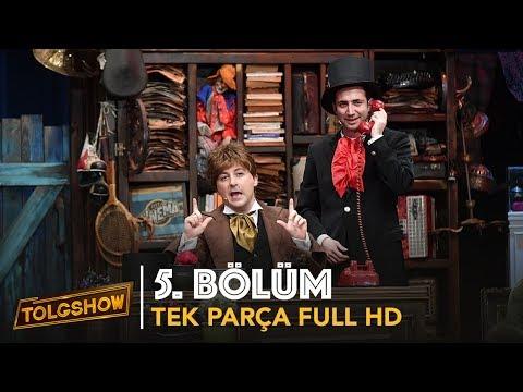 TOLGSHOW 5. Bölüm | Tek Parça Full HD (Bipsiz)