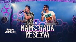 Hugo E Guilherme   NAMORADA RESERVA   DVD No Pelo Em Campo Grande