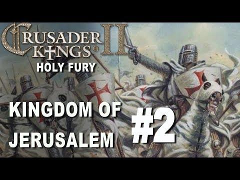 Crusader Kings II Holy Fury - Kingdom of Jerusalem #2